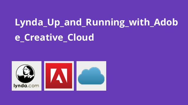 Lynda_Up_and_Running_with_Adobe_Creative_Cloud