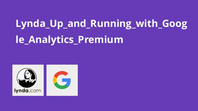 Lynda_Up_and_Running_with_Google_Analytics_Premium