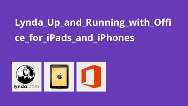 Lynda_Up_and_Running_with_Office_for_iPads_and_iPhones