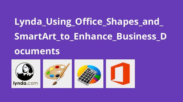 استفاده از Shape و SmartArt در آفیس برای بهبود کیفیت اسناد تجاری