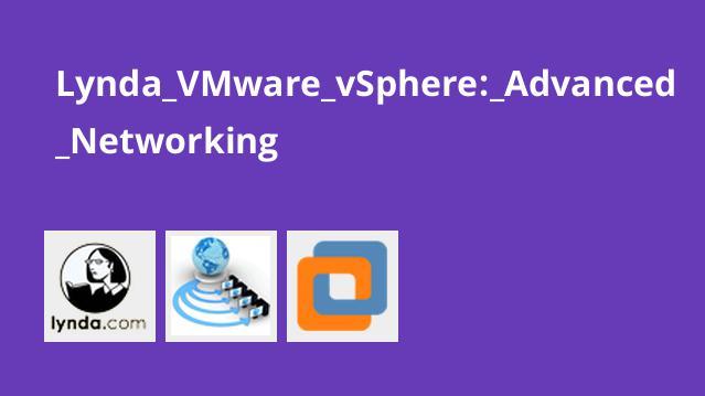 Lynda VMware vSphere: Advanced Networking