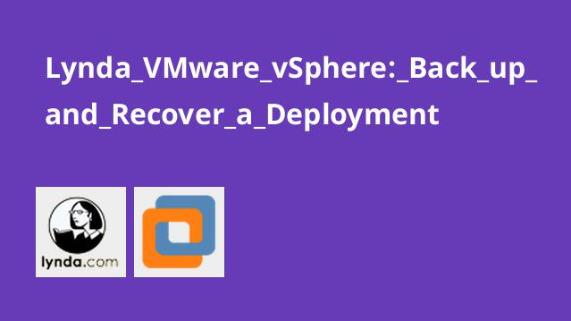 Lynda VMware vSphere: Back up and Recover a Deployment