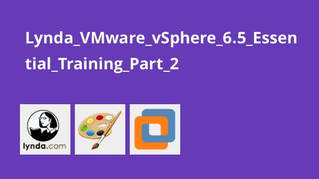 آموزش اصولیVMware vSphere 6.5 – قسمت 2