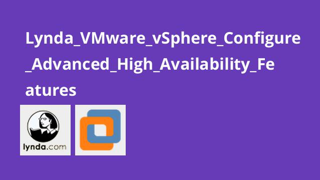 Lynda VMware vSphere Configure Advanced High Availability Features