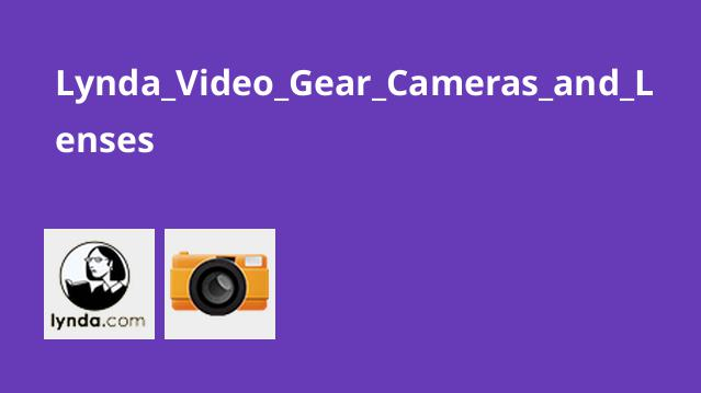 Lynda Video Gear Cameras and Lenses
