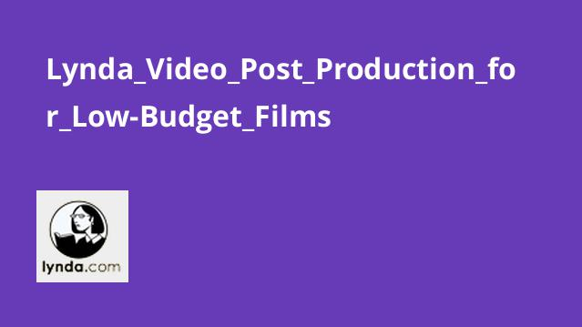 Lynda Video Post Production for Low-Budget Films