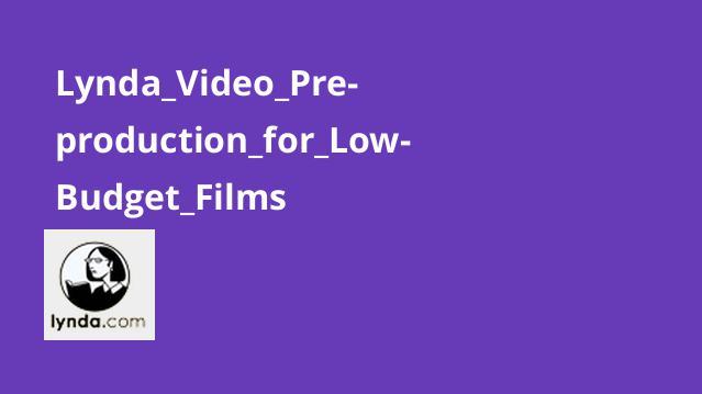 پیش تولید برای فیلم ها با بودجه پایین