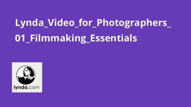 اصول ساخت فیلم برای عکاسان