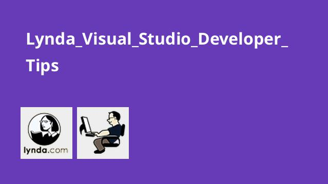 Lynda Visual Studio Developer Tips