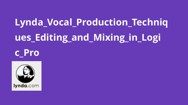 Lynda Vocal Production Techniques Editing and Mixing in Logic Pro