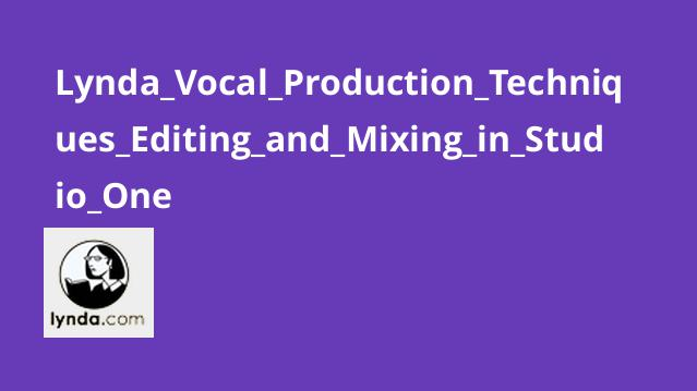 Lynda Vocal Production Techniques Editing and Mixing in Studio One