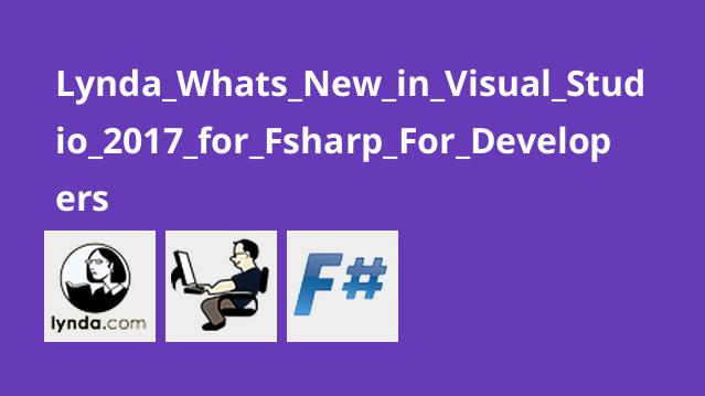 Lynda What's New in Visual Studio 2017 for F# For Developers