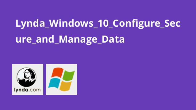 Lynda_Windows_10_Configure_Secure_and_Manage_Data