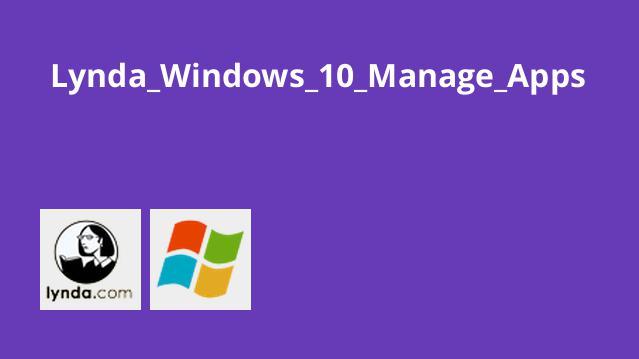 مدیریت اپلیکیشن های Windows 10