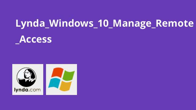 مدیریت دسترسی از راه دور در Windows 10