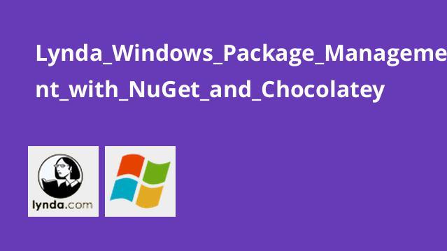 مدیریت بسته های نصبی ویندوز با NuGet و Chocolatey