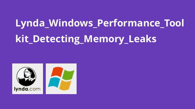 Lynda Windows Performance Toolkit Detecting Memory Leaks
