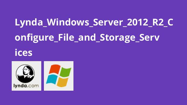 پیکربندی فایل و سرویس های فضای ذخیره سازی در Windows Server 2012 R2