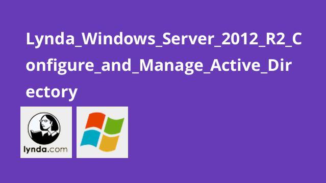 پیکربندی Windows Server 2012 R2 و مدیریت Active Directory