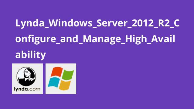 آموزش کانفیگ و مدیریت High Availability در Windows Server 2012 R2