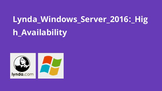 Lynda Windows Server 2016: High Availability