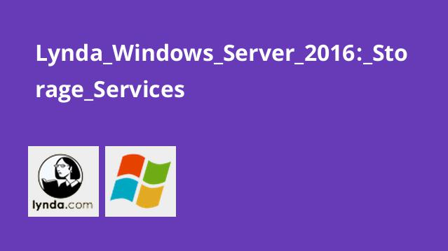Lynda Windows Server 2016: Storage Services