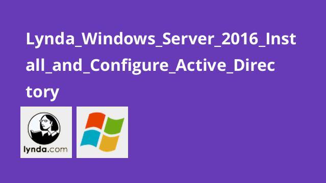 Windows Server 2016: آموزش نصب و پیکربندی Active Directory