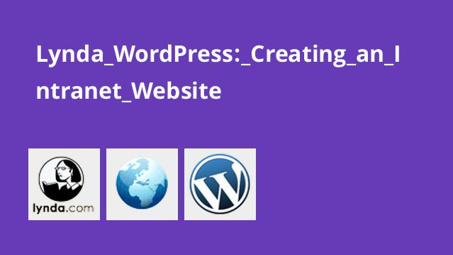 Lynda WordPress: Creating an Intranet Website
