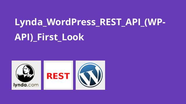 Lynda_WordPress_REST_API_(WP-API)_First_Look