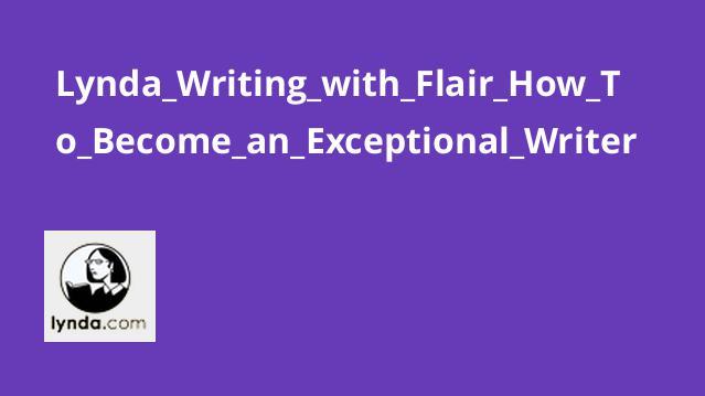 آموزش نویسندگی – چگونه به یک نویسنده استثنایی تبدیل شویم؟