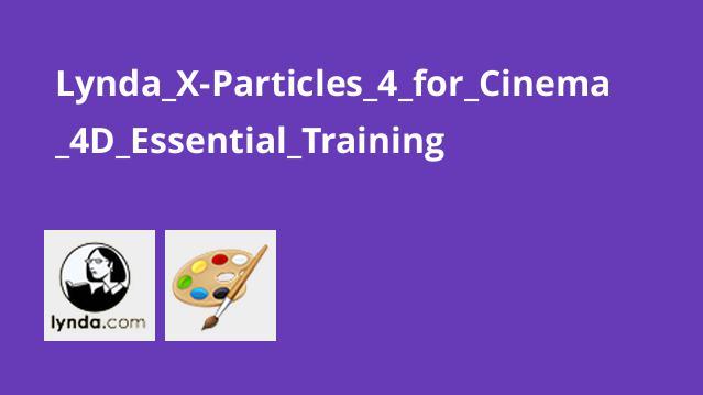 آموزش اصولی X-Particles 4 برای Cinema 4D