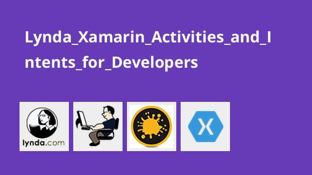 آشنایی با Activities و Intents در زامارین برای توسعه دهندگان