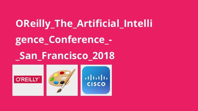 کنفرانس هوش مصنوعی – سان فرانسیسکو – 2018