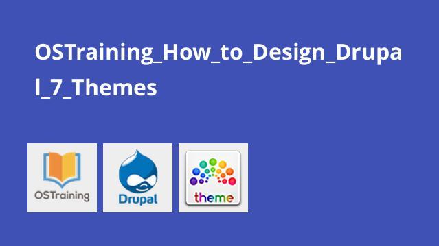 آموزش طراحی تم برای Drupal 7