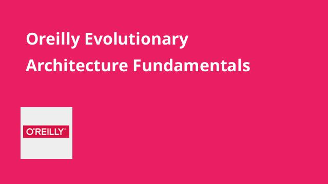 oreilly-evolutionary-architecture-fundamentals