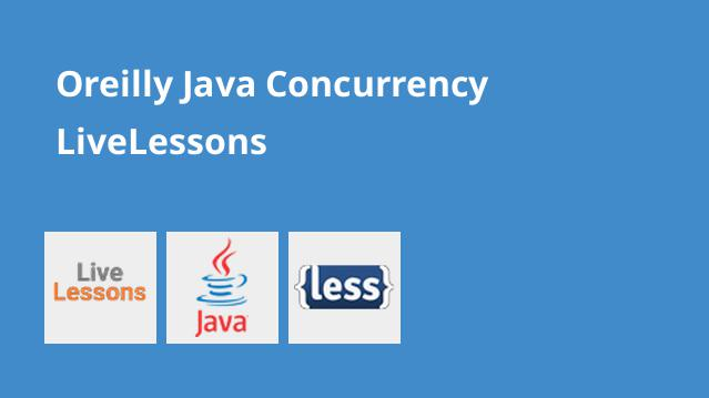 oreilly-java-concurrency-livelessons