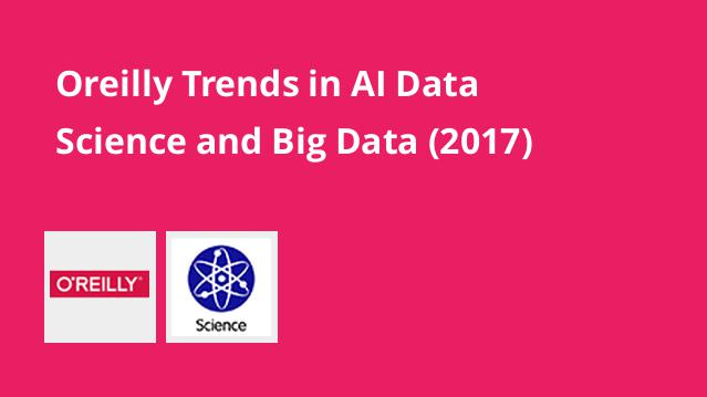 oreilly-trends-in-ai-data-science-and-big-data-2017