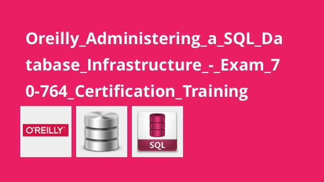 Oreilly_Administering_a_SQL_Database_Infrastructure_-_Exam_70-764_Certification_Training