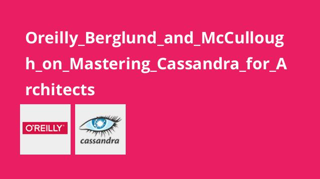 دوره Berglund and McCullough on Mastering Cassandra for Architects