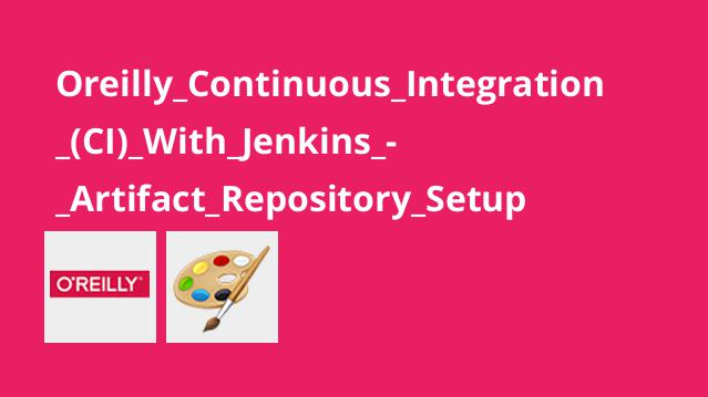 آموزش ادغام مداوم باJenkins –راه اندازی مخزن مصنوعی