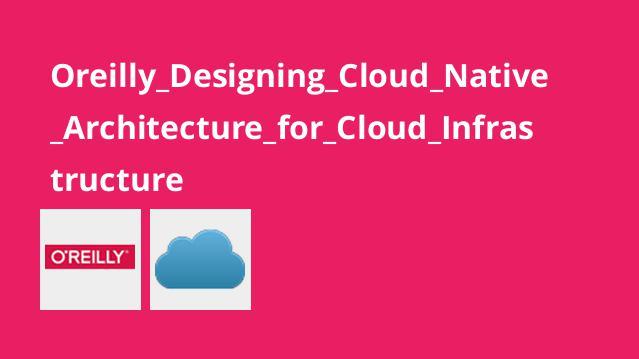 آموزش معماریCloud Native برای زیرساختCloud