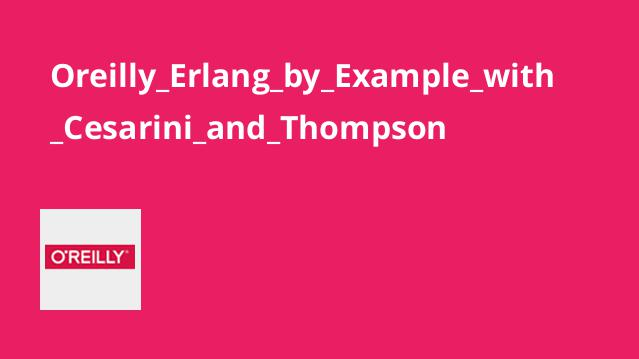 Oreilly_Erlang_by_Example_with_Cesarini_and_Thompson