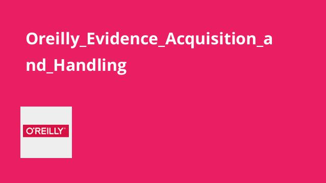 Oreilly_Evidence_Acquisition_and_Handling