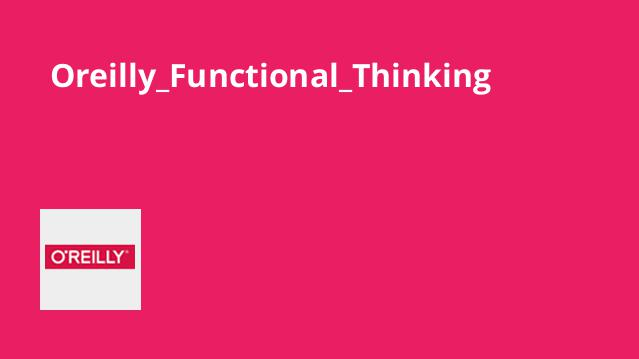 Oreilly_Functional_Thinking