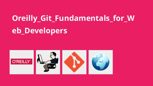 Oreilly_Git_Fundamentals_for_Web_Developers