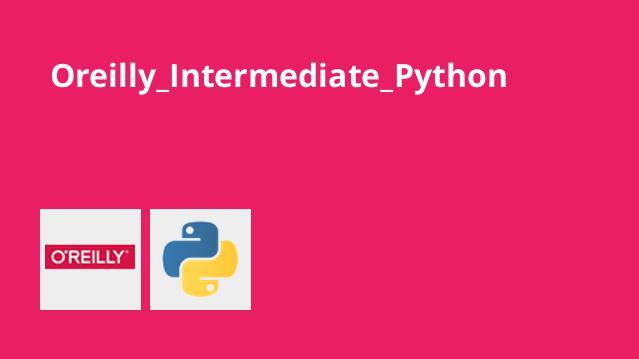 آموزش سطح متوسط پایتون Oreilly Intermediate Python