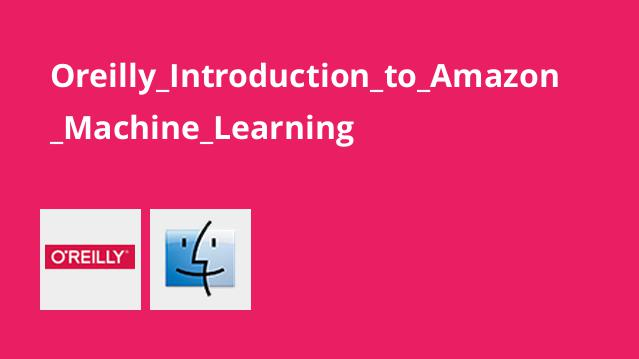 Oreilly_Introduction_to_Amazon_Machine_Learning