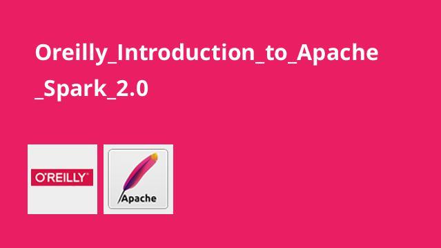 آموزش مقدمه ای برApache Spark 2.0