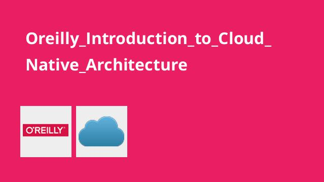 آموزش مقدمه ای بر معماری Cloud Native