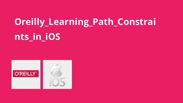 Oreilly_Learning_Path_Constraints_in_iOS